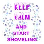Keep Calm - Start Shoveling