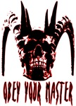 Obey your master