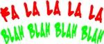 FA LA LA LA LA BLAH BLAH BLAH BLAH