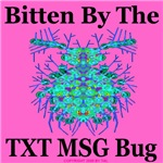 Bitten By The TXT MSG Bug