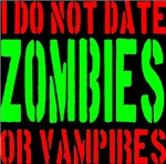 I Do Not Date Zombies or Vampires