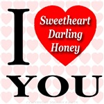 I Love You Sweetheart, darling, honey