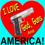 I Love God, Guns and America!