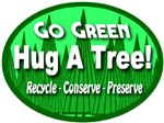 Go Green Hug A Tree!