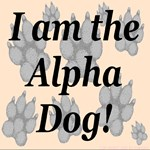 I Am The Alpha Dog! (Front & Back)