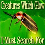 Creatures Which Glow I Must Search For
