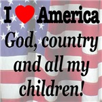 I Love America God, country and all my children