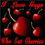 I Love Guys Who Eat Cherries