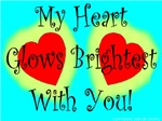 My Heart Glows Brightest With You!
