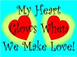 My Heart Glows When We Make Love!
