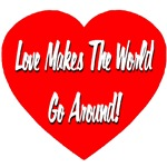Love Makes The World Go Around (Front & Back)