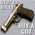 Stop a Bully Buy A Gun