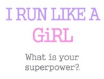 I Run Like A Girl Philly Girl What Is Your Superpo
