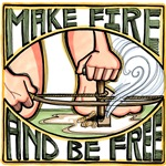 Make Fire and Be Free