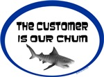 The Customer is our chum