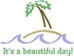 It's a Beautiful Day - Island - Palm Tree
