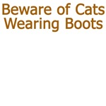 Beware Cats Wearing Boots