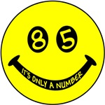85th birthday smiley face. 85, it's only a number