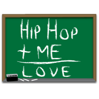 """Hip Hop + Me = Love"""