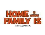 HOME IS WHERE FAMILY IS