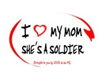 I LOVE MY MOM - SHE'S A SOLDIER