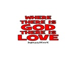 WHERE THERE IS GOD THERE IS LOVE
