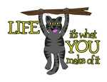 CAT - LIFE - IT'S WHAT YOU MAKE OF IT