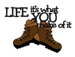 HIKING - LIFE-IT'S WHAT YOU MAKE OF IT
