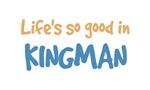 Life is so good in Kingman