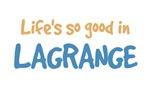 Life is so good in Lagrange