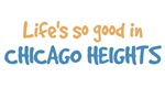 Life is so good in Chicago Heights