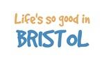 Life is so good in Bristol Cn