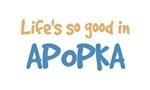 Life is so good in Apopka