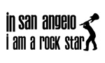 In San Angelo I am a Rock Star