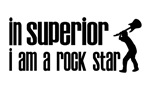 In Superior I am a Rock Star