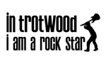 In Trotwood I am a Rock Star
