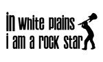 In White Plains I am a Rock Star