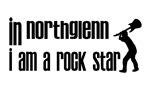In Northglenn I am a Rock Star