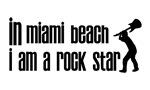 In Miami Beach I am a Rock Star