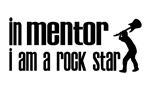 In Mentor I am a Rock Star