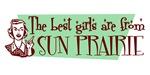 Best Girls are from Sun Prairie