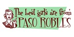 Best Girls are from Paso Robles