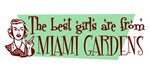 Best Girls are from Miami Gardens