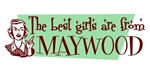 Best Girls are from Maywood