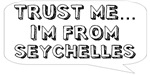 Trust me… I am from Seychelles