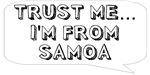 Trust me… I am from Samoa
