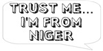 Trust me… I am from Niger