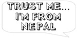 Trust me… I am from Nepal