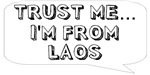 Trust me… I am from Laos