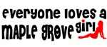 Everyone loves a Maple Grove Girl